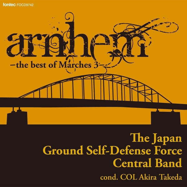 Arnhem - the best of March 3 - / The Japan Ground Self-Defense Force Central Band [Concert Band] [CD]