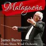 Malaguena / James Barnes and Osaka Shion Wind Orchestra [Concert Band] [CD]