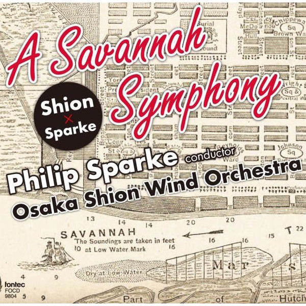 A Savannah Symphony / Philip Sparke and Osaka Shion Wind Orchestra [Concert Band] [CD]