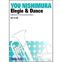 Elegie & Dance / You Nishimura [Euphinum or Alto Saxophone and Piano] [Score and Parts]