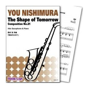 The Shape of Tomorrow / You Nishimura [Alto Saxohone and Piano] [Score and Parts]