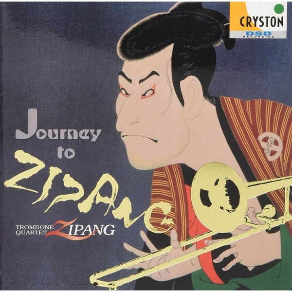 Journey to ZIPANG / Trombone Quartet Zipang / [Trombone Quartet] [CD]