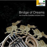 Bridge of Dreams / Horn Ensemble Tsunobue-shudan Tokyo [Horn Ensemble] [CD]
