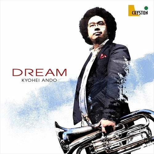 DREAM / Kyohei Ando [Euphonium] [CD]