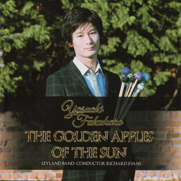 The Golden Apples of the Sun / Yasuaki Fukuhara and Leyland Band / [Percussion] [CD]