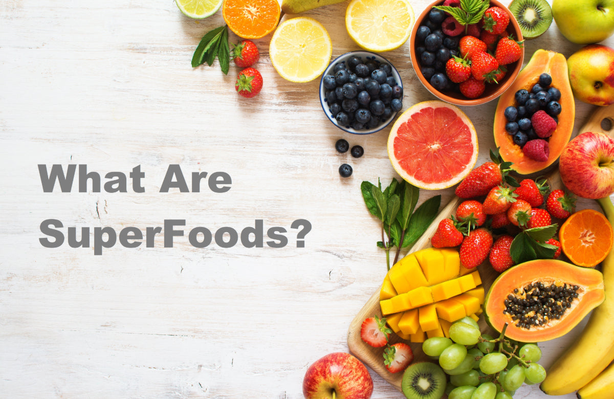 "Everything you need to know about  ""Superfoods""!"