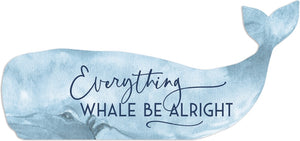 Sign - SAP0092 - Whale Everything Whale be Alright