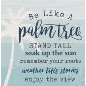 Sign - BHB0210 - Be Like A Palm Tree