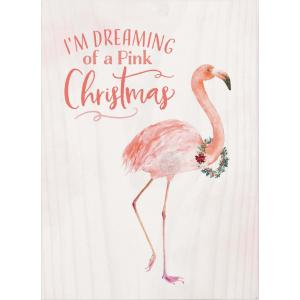 Sign - BHB0436 - Christmas Flamingo I'm Dreaming Of A Pink
