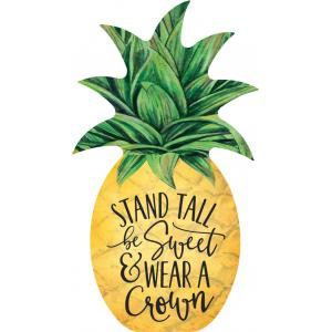 Sign - SAT0077 - Shapes Pineapple Stand Tall and Ware a Crown