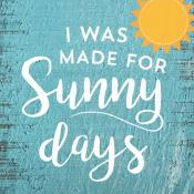 Sign - SBB0072 - I Was Made For Sunny Days