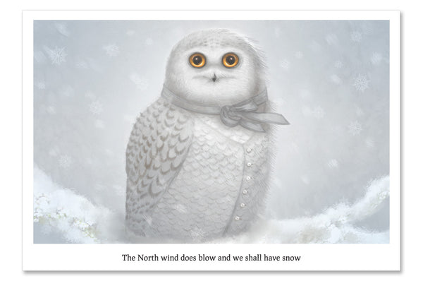 "Postcard ""The North wind does blow and we shall have snow"""
