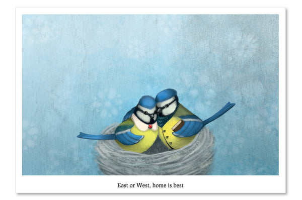 "Postcard ""East or West, home is best"" (Blue tits)"