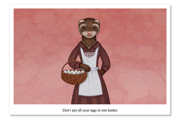 "Postcard ""Don't put all your eggs in one basket"" (Ferret)"