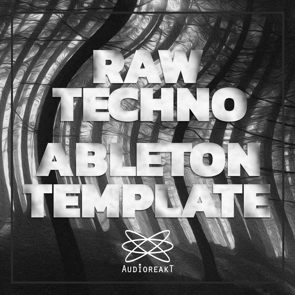RAW TECHNO ABLETON TEMPLATE