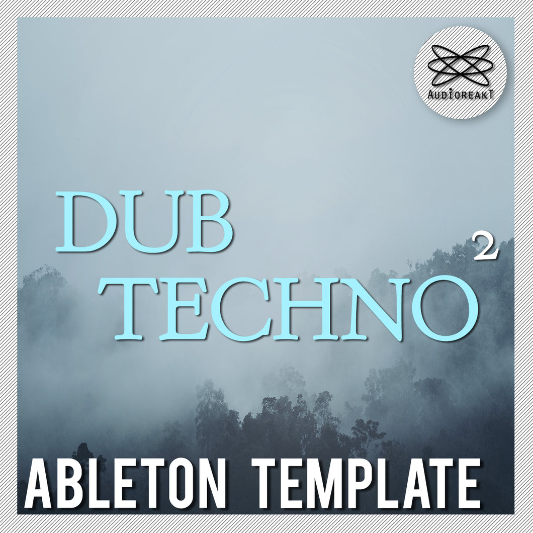 DUB TECHNO 2 ABLETON TEMPLATE