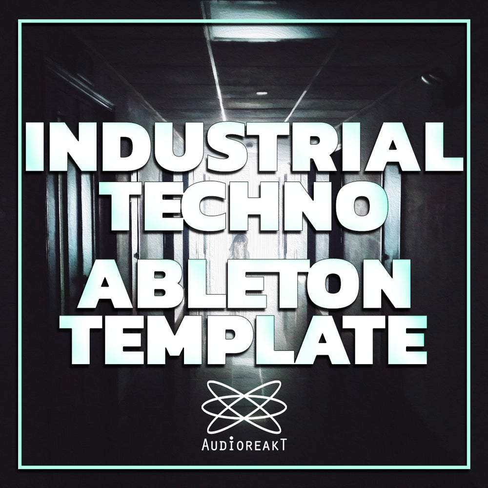 INDUSTRIAL TECHNO ABLETON TEMPLATE