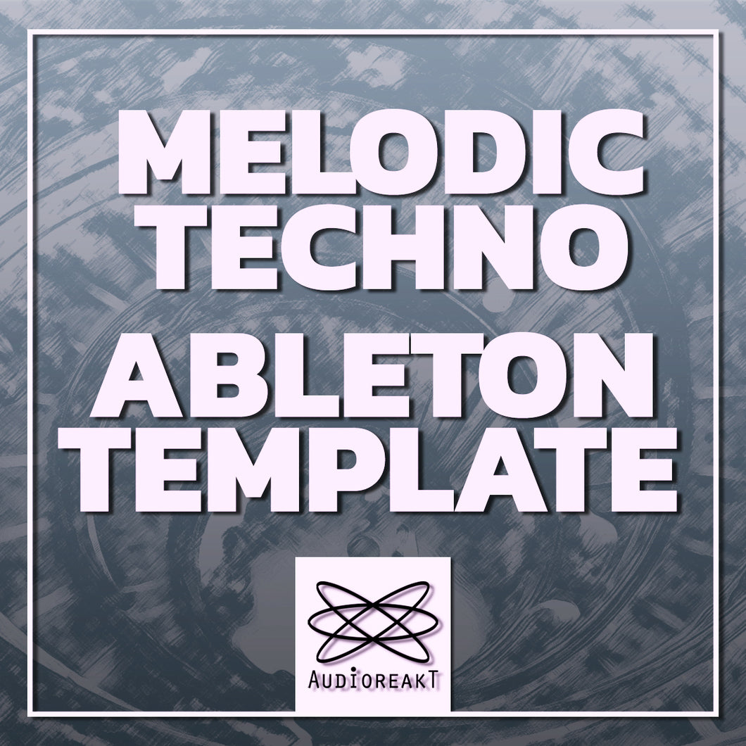 MELODIC TECHNO ABLETON TEMPLATE
