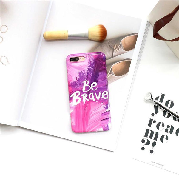 BE BRAVE IPHONE CASE