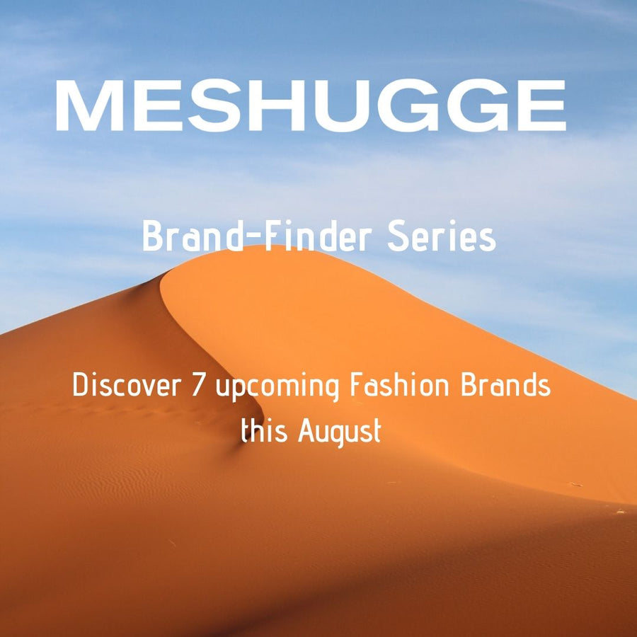 7 Upcoming Fashion Brands in August 2019 / Meshugge Brand Finder Series