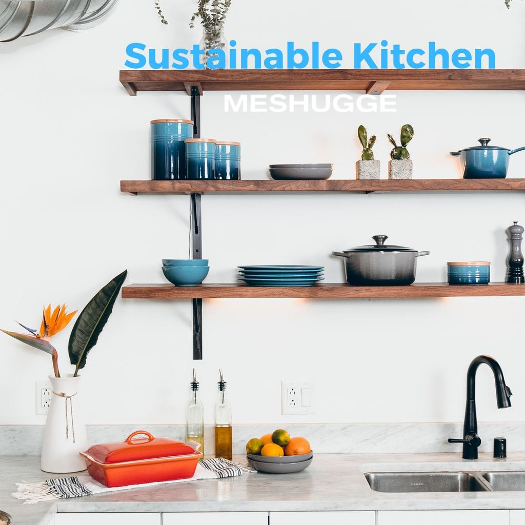 Meshugge Living - The Sustainable Kitchen