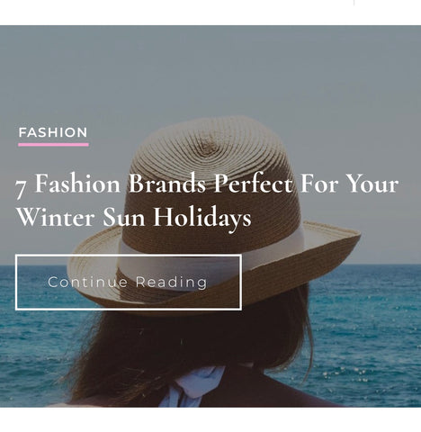 British Style Society - 7 Fashion Brands Perfect For Your Winter Sun Holidays
