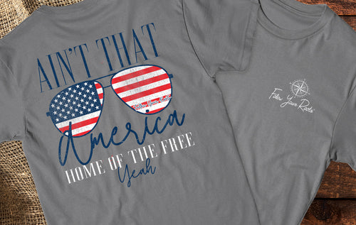 Ain't That America, Home of the Free - Unisex