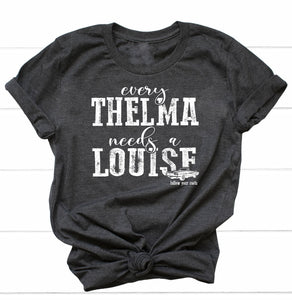 Every Thelma Needs a Louise Short Sleeve Crewneck T-shirt