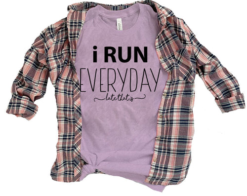 I Run Everyday Short Sleeve Crewneck T-shirt