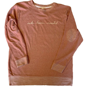 """Make Heaven Crowded"" French Terry Pullover"