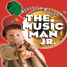 Load image into Gallery viewer, The Music Man JR.