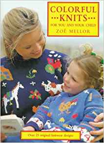 Zoe Mellor   Colorful Knits For You and Your Child