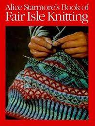 Book of Fair Isle Knitting by Alice Starmore