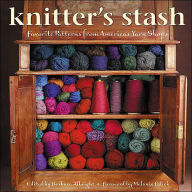 Knitters Stash - Favorite Patterns from America's Yarn Shops