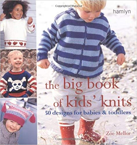 The Big Book of kids' knits by Zoe Mellor