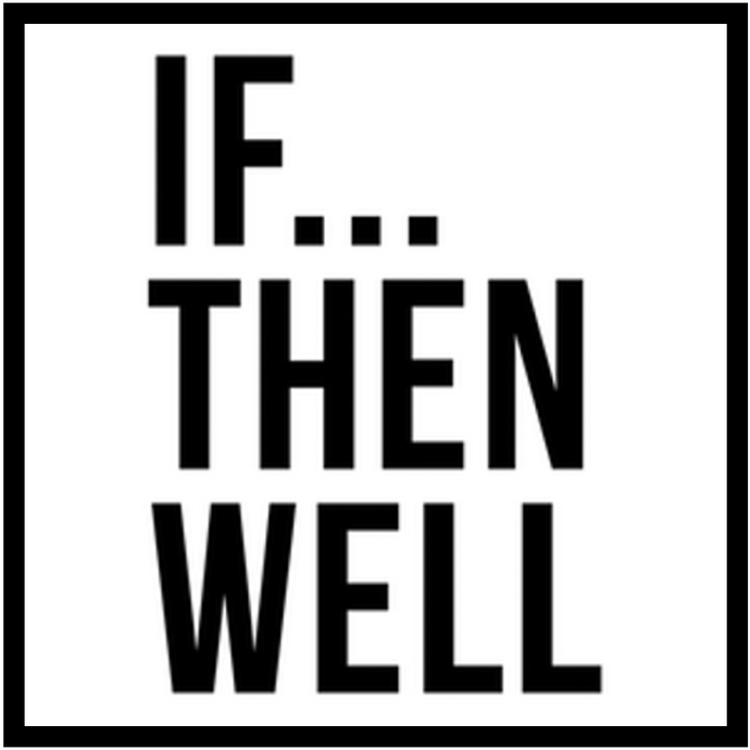 "The Meaning Behind ""If... Then Well"""