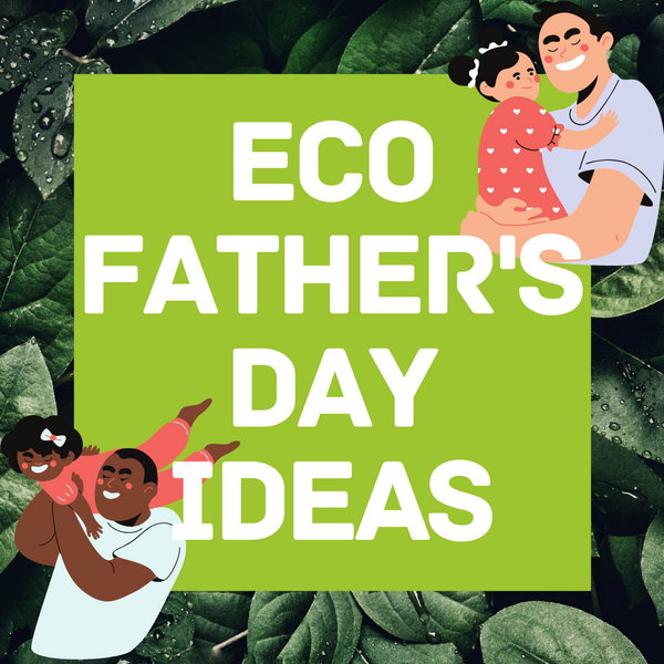 Eco Father's Day Ideas