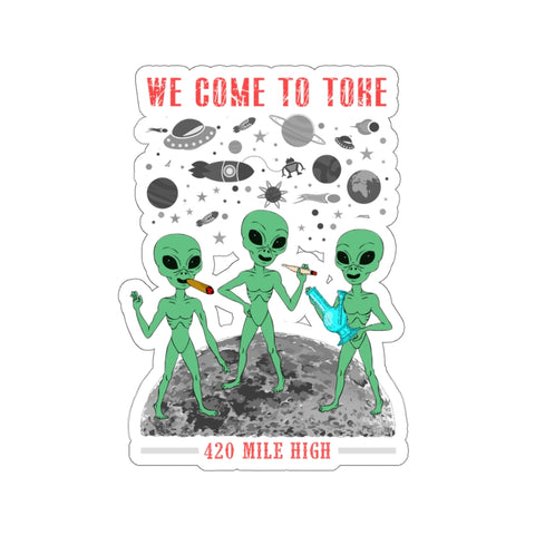 We Come To Toke Sticker | 420 Mile High
