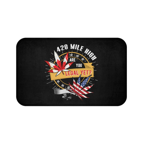 Weed Legal Yet Bath Mat - 420 Mile High