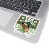 Yes Please Weed Sticker