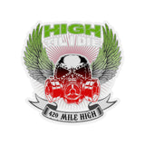 High Til I Die Weed Sticker - 420 Mile High