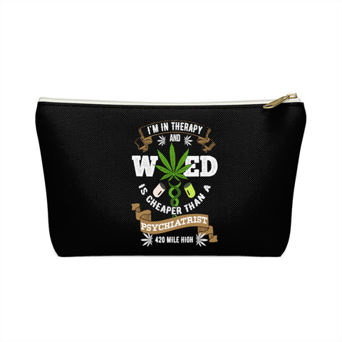 Weed Is Cheaper Accessory Pouch w T-bottom