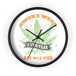 Smoke Weed Everyday Wall Clock - 420 Mile High