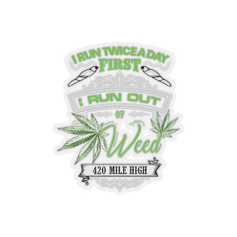 I Run Twice A Day Weed Sticker
