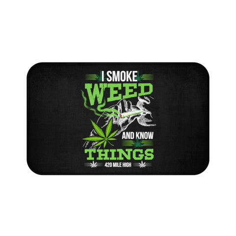 I Smoke Weed and Know Things Bath Mat | 420 Mile High
