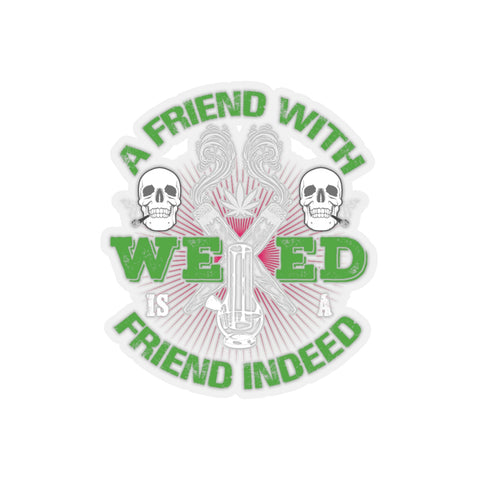 A Friend With Weed Sticker