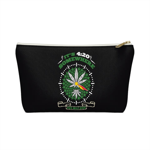 It's 4:20 Somewhere Weed Accessory Pouch w T-bottom