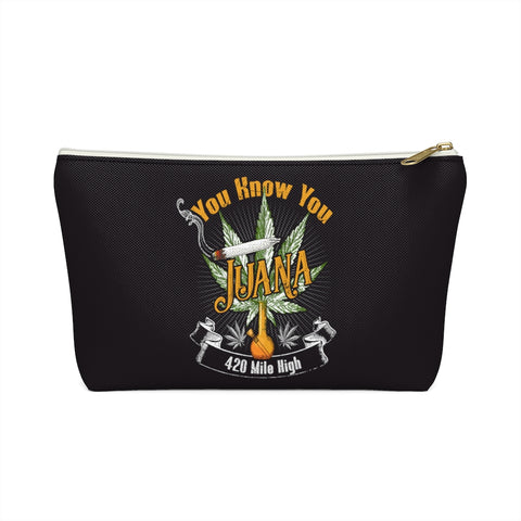 You Know You Juana Weed Accessory Pouch w T-bottom