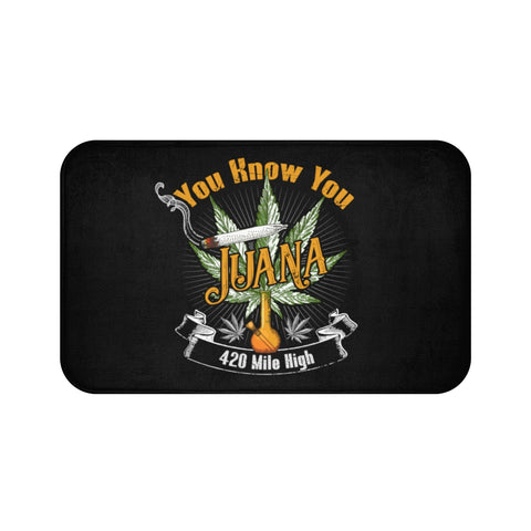 You Know You Juana Weed Bath Mat - 420 Mile High