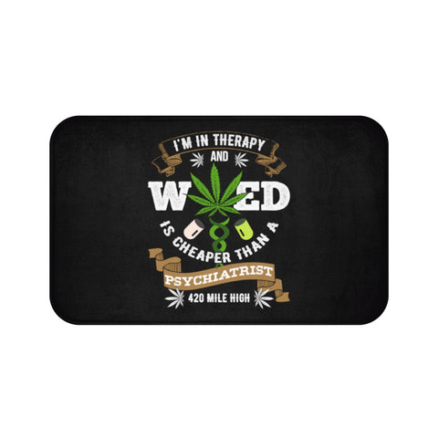 Weed Is Cheaper Bath Mats - 420 Mile High